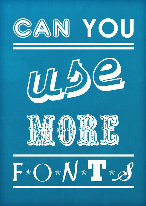 How to annoy your designer friends – Can you use more fonts?